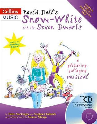 Roald Dahl's Snow-White and the Seven Dwarfs: A Glittering Galloping Musical: Complete Performance Pack with Audio CD and CD-ROM by Roald Dahl