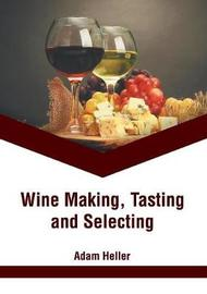 Wine Making, Tasting and Selecting