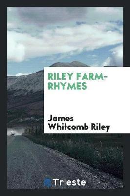 Riley Farm-Rhymes by James Whitcomb Riley
