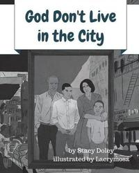 God Don't Live in the City by Stacy Doley image