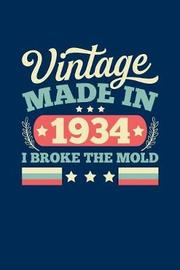 Vintage Made In 1934 I Broke The Mold by Vintage Birthday Press image