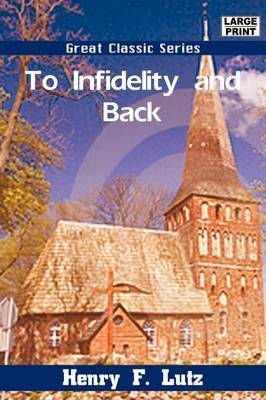 To Infidelity and Back by Henry F. Lutz image