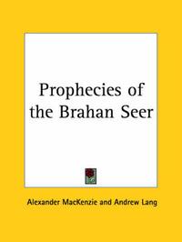 Prophecies of the Brahan Seer (1917) by Alexander MacKenzie