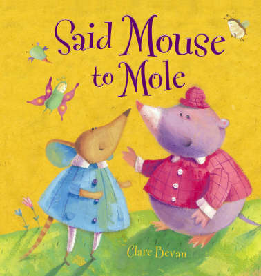 Said Mouse to Mole by Clare Bevan image