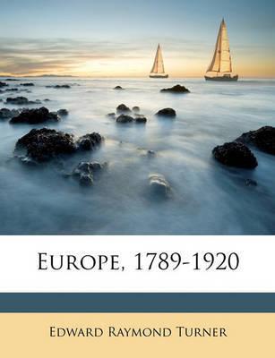 Europe, 1789-1920 by Edward Raymond Turner image