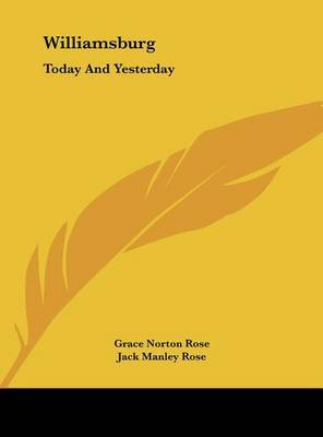 Williamsburg: Today and Yesterday by Grace Norton Rose image