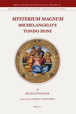<i>Mysterium Magnum</i>: Michelangelo's Tondo Doni by Regina Stefaniak