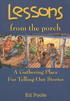 Lessons from the Porch by Ed Poole