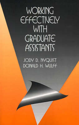 Working Effectively with Graduate Assistants by Jody D. Nyquist