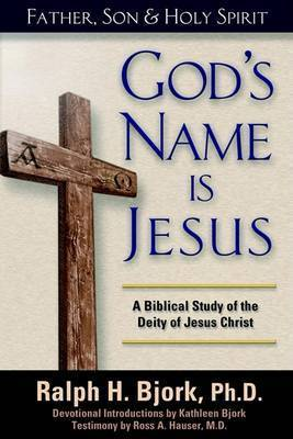 God's Name is Jesus by Ralph H. Bjork