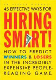 Hiring Smart: How to Predict Winners and Losers in the Incredibly Expensive People-reading Game by Pierre Mornell image