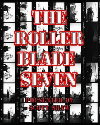The Roller Blade Seven by Scott Shaw