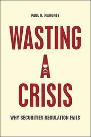 Wasting a Crisis by Paul G Mahoney