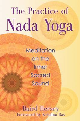 Practice of Nada Yoga by Baird Hersey