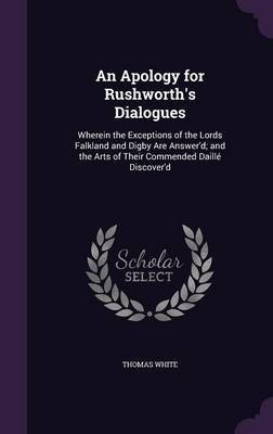 An Apology for Rushworth's Dialogues by Thomas White image
