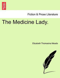 The Medicine Lady. by Elizabeth Thomasina Meade