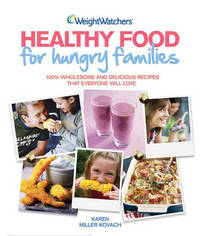 Weight Watchers Healthy Food for Hungry Families by Weight Watchers image