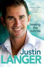 Seeing the Sunrise by Justin Langer