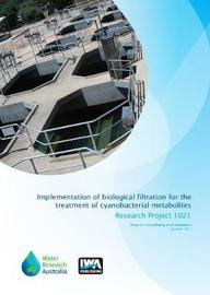Implementation of Biological Filtration for the Treatment of Cyanobacterial Metabolites by Emma Sawade