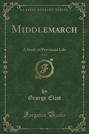 Middlemarch, Vol. 1 by George Eliot