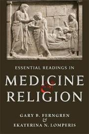 Essential Readings in Medicine and Religion by Gary B. Ferngren