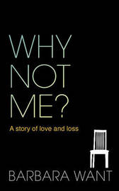Why Not Me? by Barbara Want
