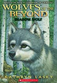 Wolves of the Beyond: #2 Shadow Wolf by Lasky,Kathryn