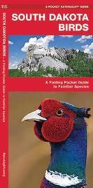 South Dakota Birds: A Folding Pocket Guide to Familiar Species by Senior Consultant James Kavanagh (Senior Consultant, Oxera Oxera Oxera)