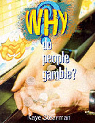 Why Do People Gamble? by Kaye Stearman image