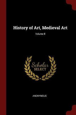 History of Art, Medieval Art; Volume II image