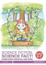 Science Fiction, Science Fact! Ages 5-7 by Jules Pottle