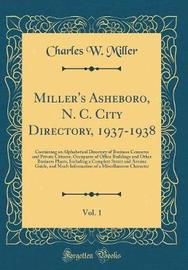 Miller's Asheboro, N. C. City Directory, 1937-1938, Vol. 1 by Charles W. Miller