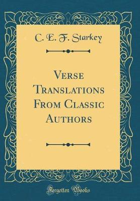 Verse Translations from Classic Authors (Classic Reprint) by C E F Starkey image