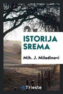Istorija Srema by Mih J Miladinovi