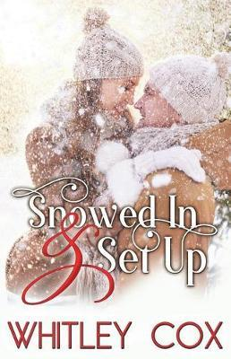 Snowed in & Set Up by Whitney Cox