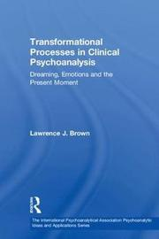 Transformational Processes in Clinical Psychoanalysis by Lawrence J. Brown image