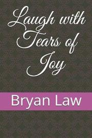 Laugh with Tears of Joy by Bryan Law