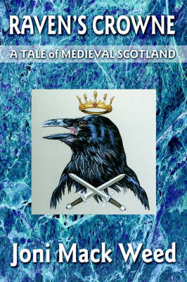 Raven's Crowne: A Tale of Medieval Scotland by Joni Mack Weed image