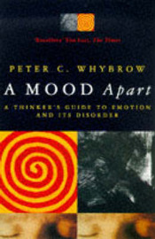 A Mood Apart: Thinker's Guide to Emotion and Its Disorders by Peter C. Whybrow image