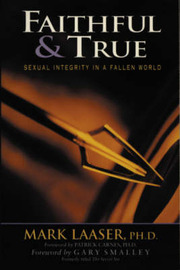 Faithful and True: Sexual Integrity in a Fallen World by Mark Laaser image