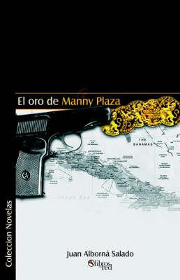 El Oro De Manny Plaza by Juan Alborna Salado