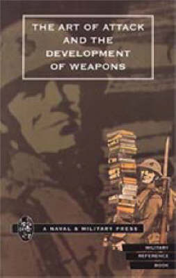 Art of Attack and the Development of Weapons by H.S Cowper
