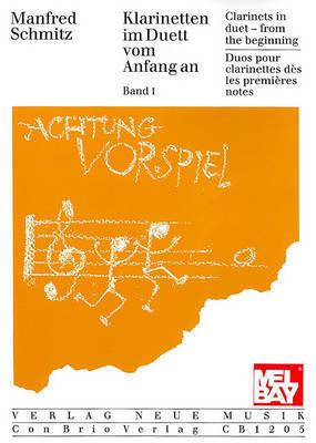 Clarinets in Duet - From the Beginning, Volume 1 by Manfred Schmitz