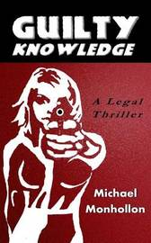 Guilty Knowledge by Michael Monhollon