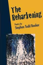 The Reharkening by Stephen Booker Booker