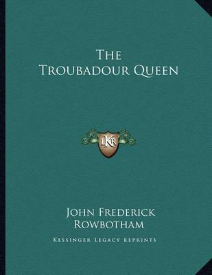 The Troubadour Queen by John Frederick Rowbotham image