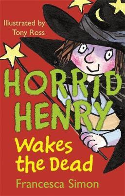 Horrid Henry Wakes the Dead by Francesca Simon image