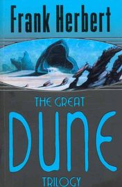 "The Great Dune Trilogy: ""Dune"", ""Dune Messiah"", ""Children of Dune"" by Frank Herbert"