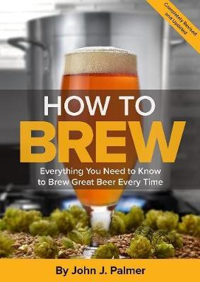 How To Brew by John Palmer