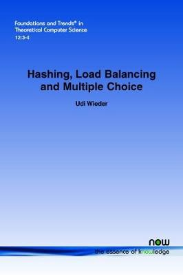 Hashing, Load Balancing and Multiple Choice by Udi Wieder